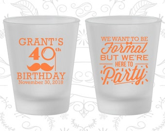 40th Birthday Frosted Shot Glasses, Mustache Birthday, Formal but here to party, Birthday Frosted Shot Glass (20130)