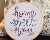 ready to ship . home sweet home . hand embroidery . new home . housewarming . thoughtful gifting . keepsake . under 30 dollars