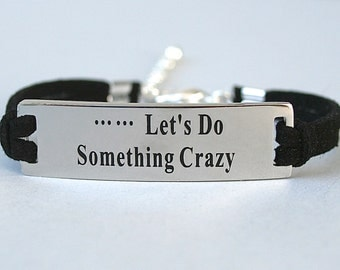 Let's Do Something Crazy Stainless Steel Bracelet, Faux Suede Leather Cord, Live Life ,  Summertime Fun , Adjustable Ext. Chain,  ST755