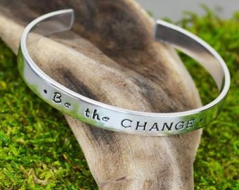 Be the Change Hand Stamped Inspirational Bracelet