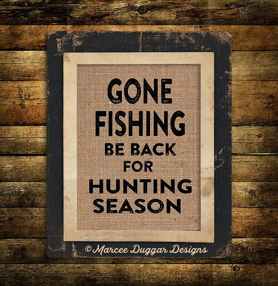 Gone Fishing | Be back for Hunting Season | Funny Man Cave Burlap Print | Lodge | 0224