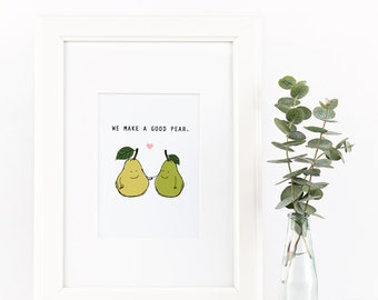 We Make A Good Pear, Print