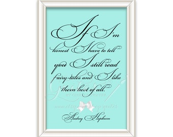 Audrey Hepburn Quote wall art, quote sign, If I'm honest I have to tell you I still read fairy-tales and I like them best of all. 5x7