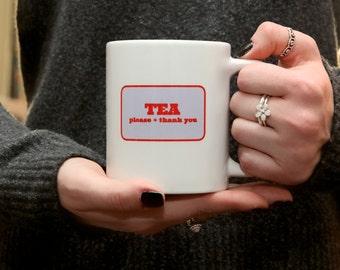 tea please + thank you mug