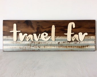 Travel Far Barn Wood Wall Sign