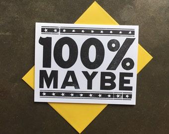 100% Maybe Letterpress Card