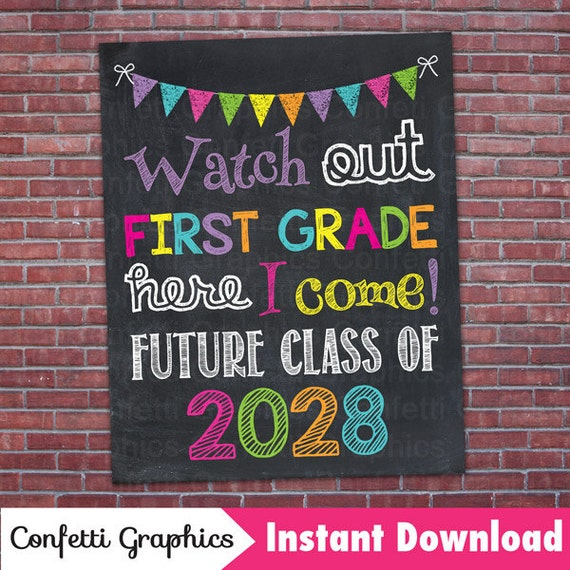 Watch Out First Grade Here I Come Future Class Of 2028