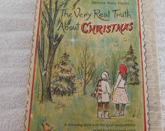 Vintage The Very Real Truth About Christmas by Bernice Kelly Harris