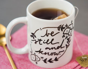 Mug Quote: Be Still and Know. Porcelain mug, a great gift for a busy season. A great birthday or Christmas gift. Psalm 46 vs 10.