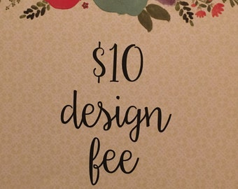 One Time Design Fee