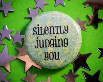 "Silently Judging You 1"" (25mm) Pinback Button Badge"