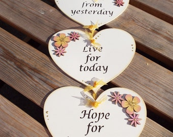 LEARN FROM YESTERDAY, Live for today, Hope for tomorrow - 3 hearts wall hanger, hand-painted, laser-cut.