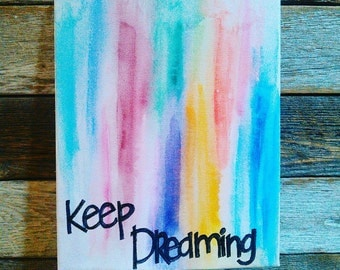 Keep Dreaming Painting + Art + Watercolor + Inspiration + Dream + Home Decor + Present + Christmas Gift + Teen +  Girl