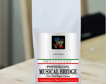 It's here! Ponticello's Fair Trade Organic Espresso Coffee MUSICAL BRIDGE is here! Whole Bean only (12oz)