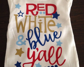 Custom red white and blue yall/fourth of July onesie or T-shirt!