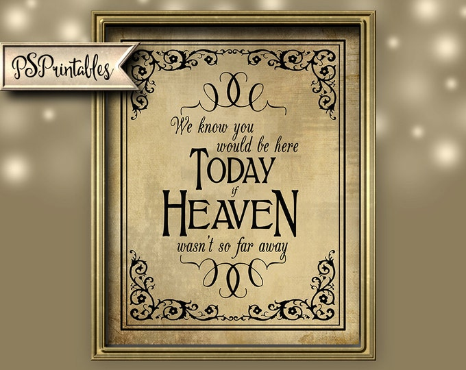 Wedding Memorial Sign - If heaven wasn't so far away, We know you would be here today - Wedding sign -Vintage Black Tie design