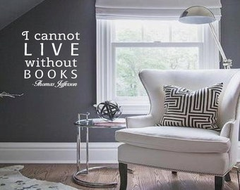 I Cannot Live Without Books, Library Wall, Office Wall Decal, Office Wall Vinyl, Reading Corner Decal Vinyl