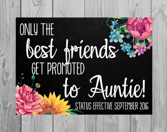 Printable Pregnancy Announcement Card, Only Best Friends Get Promoted to Auntie, Size: 5x7 *Digital File* by MMasonDesigns