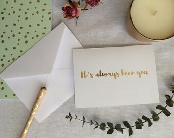 Its Always Been You gold foil card