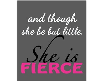 and though she be but little she is fierce Pink Black Gray Decor Girls Nursery Wall Art Print Bedroom art decor Print High Res. (149c)