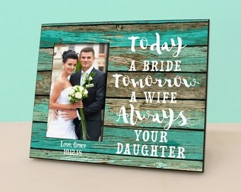 Mother of the Bride Gift - Today a Bride, Tomorrow a Wife, Always your daugter - Personalized Teal Rustic Picture Frame - Photo Frame PF1311