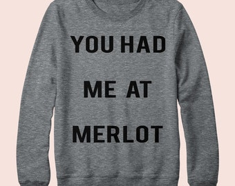 You Had Me At Merlot - Sweatshirt, Crew Neck, Graphic