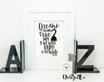 Quote Print - Dreams do  come true...