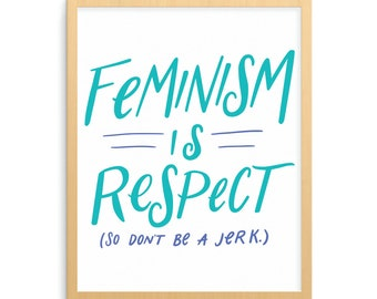 Feminism is Respect Print, Hand Lettered Print, Illustrated Print, Fun Art, Nerd Art, Nerd Design, Funny Art, Dorm Art/P-174