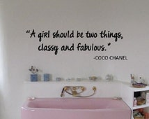 Coco Chanel A Girl Should Be Two Things, Classy and Fabulous Wall Decal Vinyl  // wall Decor // Home Decor // Many Sizes and Colors