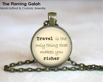 Travel is the only thing that makes you richer Pendant • Travel Inspiration • Adventure • Gift Under 20 • Made in Australia (P1204)