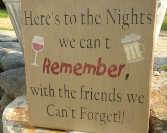 Friend Sign, Alcohol Sign, Funny Sign, Primitive Sign, House Warming Gift, Wood Sign, Memories, Man Cave, Bar Sign, Here's to the nights