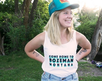 Come Home to Bozeman Montana Tank