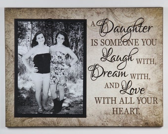 A Daughter is someone you Laugh with, Dream with and Love inspirational photo Tan Rustic Sign Picture Frame Home Decor