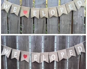 SALE, We Eloped Sign, Elopement Sign, elope announcement we elope sign, Just Married, Elopement Announcements, Marriage Announcement Photo