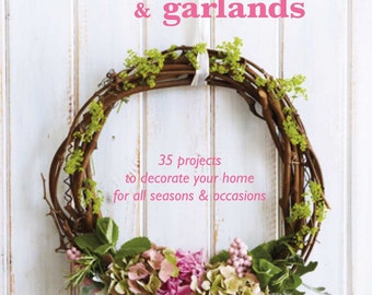 Beautiful Wreaths & Garlands by Catherine Woram - Paperback Book
