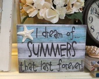 "Wood Beach Sign, Beach Decor, ""I Dream of Summers that last forever"", Wall decor, Beach Lover Gift, Beach House Decor"
