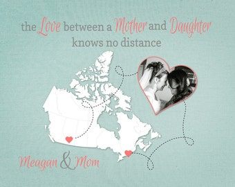 Long Distance Gift for Mom, Mother and Daughter Quote, Long Distance Quote Print, Moving Away Gift, Birthday Present for Mom, Canada Map Art
