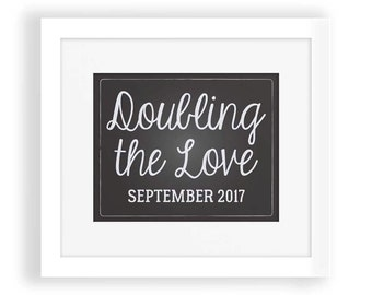 Pregnancy Announcement Signs, Second Pregnancy, Second Baby, Doubling Love, Baby Reveal, Pregnancy Reveal, Instant Download, September 2017