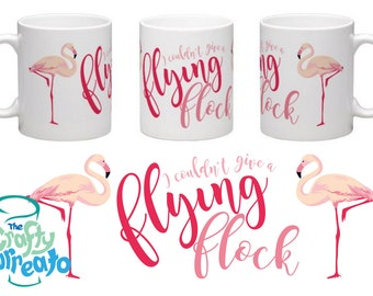 I could couldn't give a flying flock! - 11oz standard flamingo tea coffee mug