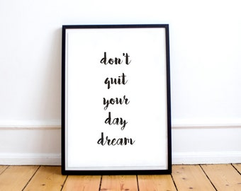 Motivational Print, Printable Art, Don't Quit Your Day Dream, Typography Quote, Office Decor, Motivational Poster, Scandinavian Design, Art