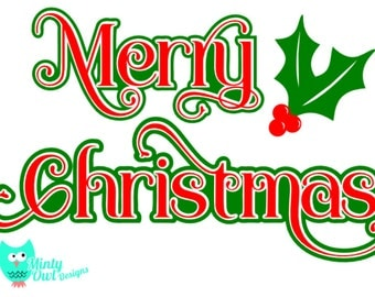 Merry Christmas SVG Cut File - Holly - Happy Holidays - Cricut - Silhouette - Die Cut - Scrapbooking - Instant Download