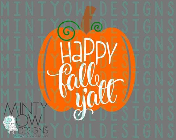 svg cut file - happy fall y u0026 39 all - pumpkin - autumn - diy tshirt - thanksgiving - holiday