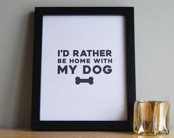 Dog Quote Print, Quotes About Dogs, Funny Dog Quotes, Funny Dog Quote Print, Dog Saying Art