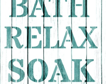 Re-usable Mylar Stencil BATH-RELAX,  Furniture, Fabric, French, Vintage, Shabby Chic