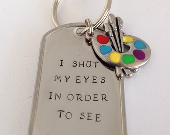 CLEARANCE - I Shut My Eyes In Order to See Keychain