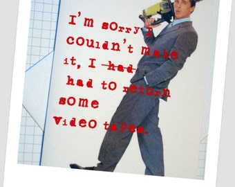 Card - 'Im Sorry I Couldn't Make It, I Had To Return Some Video Tapes' American Psycho