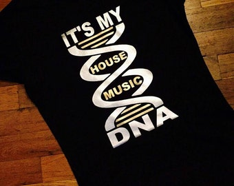 House Music…DNA