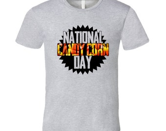 National Candy Corn Day Fun Food Celebration T Shirt