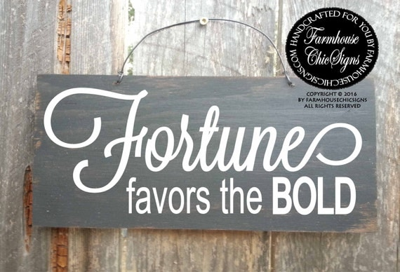 fortune favors the bold, inspirational quote, inspirational wall art, inspirational sign, inspirational decoration, inspriation, 263