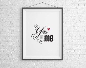 You Get Me. Printable. Home Decor. Instant Download.
